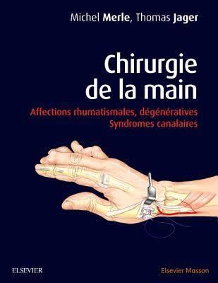 Chirurgie de la main  Affections rhumatismales, dégénératives, syndromes canalaires - 2e édition